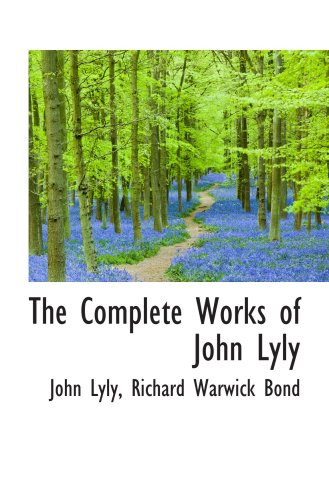 9780559897955: The Complete Works of John Lyly