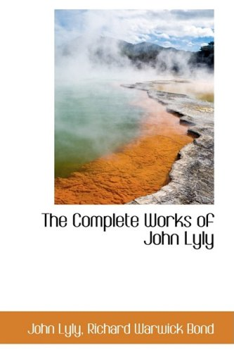 9780559898013: The Complete Works of John Lyly
