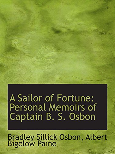 9780559902642: A Sailor of Fortune: Personal Memoirs of Captain B. S. Osbon