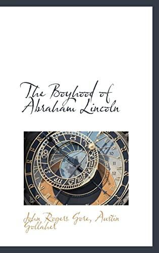 9780559903274: The Boyhood of Abraham Lincoln