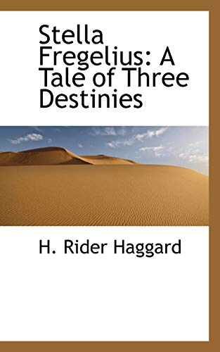 Stella Fregelius: A Tale of Three Destinies (0559904606) by H. Rider Haggard