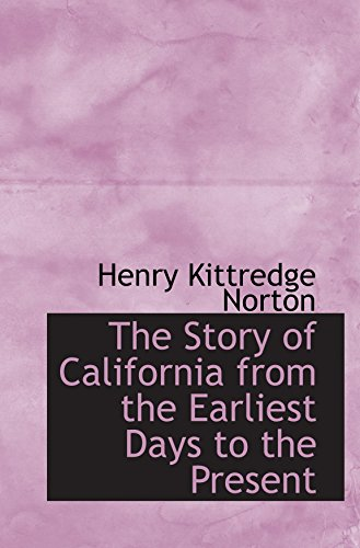 9780559905315: The Story of California from the Earliest Days to the Present