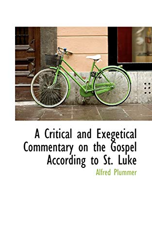 9780559906947: A Critical and Exegetical Commentary on the Gospel According to St. Luke