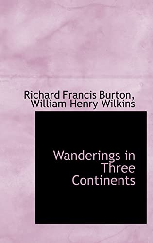 Wanderings in Three Continents (9780559911101) by Burton, Richard Francis
