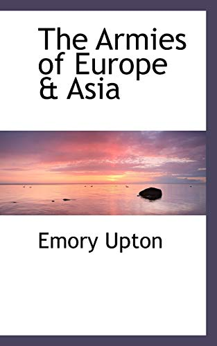 9780559911569: The Armies of Europe & Asia