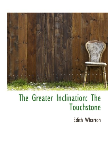 9780559911668: The Greater Inclination: The Touchstone