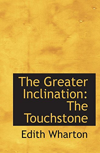 9780559911699: The Greater Inclination: The Touchstone