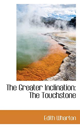 9780559911729: The Greater Inclination: The Touchstone