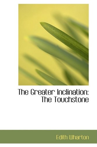 9780559911743: The Greater Inclination: The Touchstone