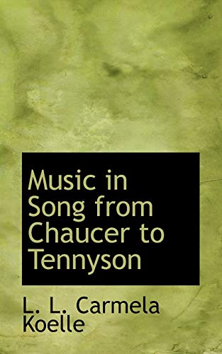 Music in Song from Chaucer to Tennyson: L. Carmela Koelle, L.