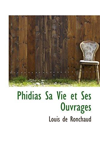 9780559913907: Phidias Sa Vie et Ses Ouvrages