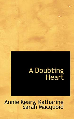 9780559914065: A Doubting Heart