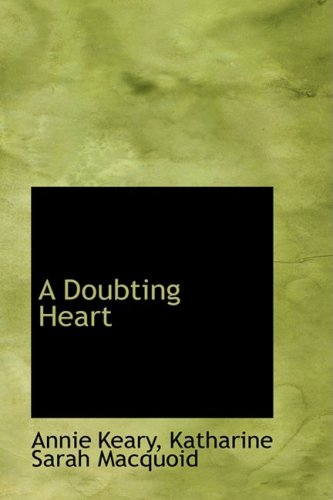 9780559914096: A Doubting Heart
