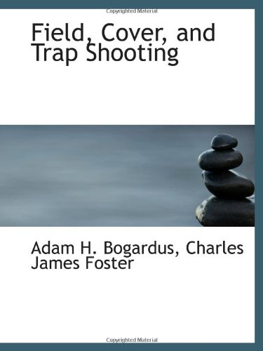 9780559914102: Field, Cover, and Trap Shooting