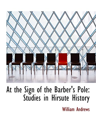 9780559914508: At the Sign of the Barber's Pole: Studies in Hirsute History