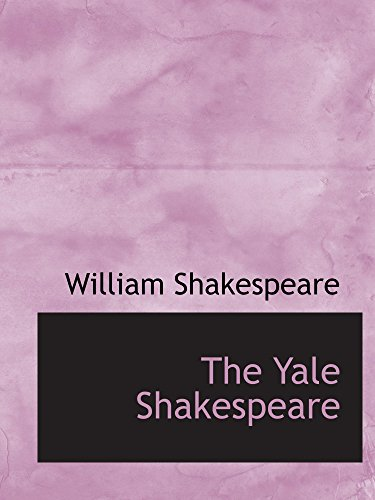 9780559914997: The Yale Shakespeare