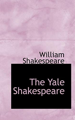9780559915055: The Yale Shakespeare