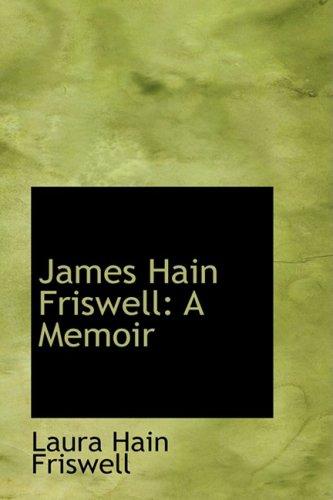 9780559916755: James Hain Friswell: A Memoir