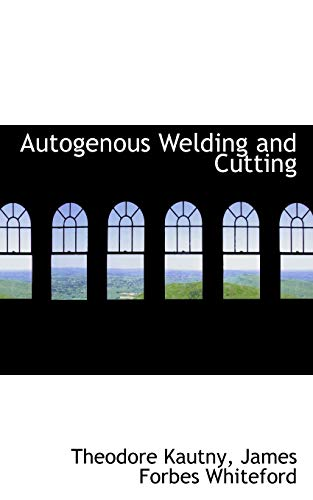 9780559917882: Autogenous Welding and Cutting