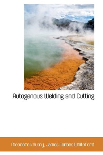 9780559917912: Autogenous Welding and Cutting