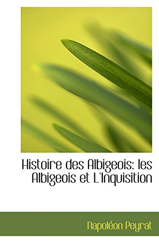 9780559920783: Histoire des Albigeois: les Albigeois et L'Inquisition