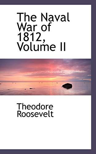 9780559923029: The Naval War of 1812, Volume II