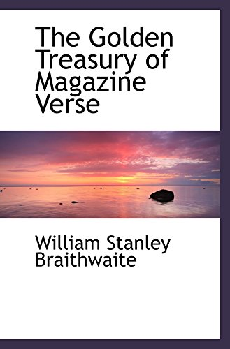9780559923500: The Golden Treasury of Magazine Verse