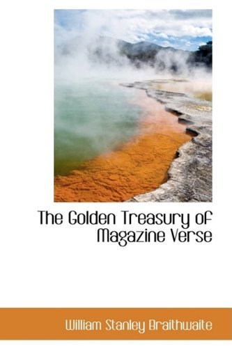 9780559923555: The Golden Treasury of Magazine Verse