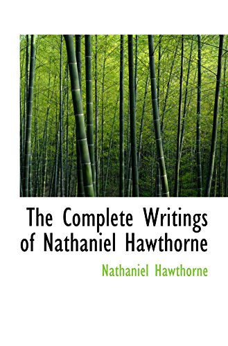 9780559923982: The Complete Writings of Nathaniel Hawthorne