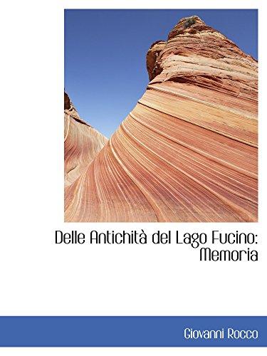 9780559924101: Delle Antichità del Lago Fucino: Memoria