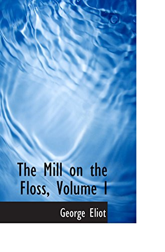 9780559924972: The Mill on the Floss, Volume I