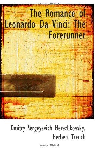 9780559929762: The Romance of Leonardo Da Vinci: The Forerunner