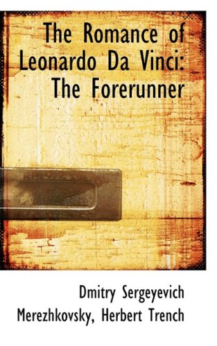 9780559929786: The Romance of Leonardo Da Vinci: The Forerunner