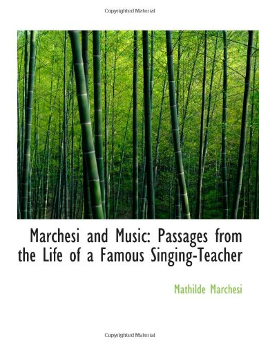 9780559932212: Marchesi and Music: Passages from the Life of a Famous Singing-Teacher