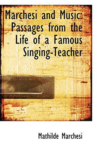 9780559932274: Marchesi and Music: Passages from the Life of a Famous Singing-Teacher