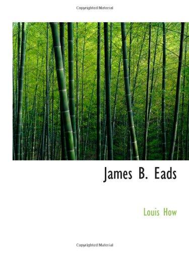 9780559933547: James B. Eads