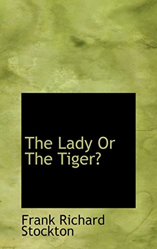 9780559941573: The Lady Or The Tiger?