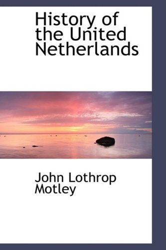 9780559941757: History of the United Netherlands
