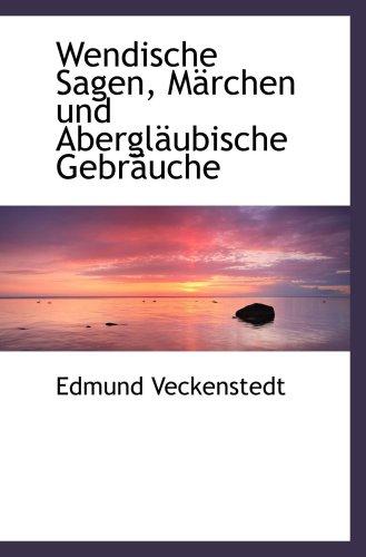 9780559941894: Wendische Sagen, Märchen und Abergläubische Gebräuche