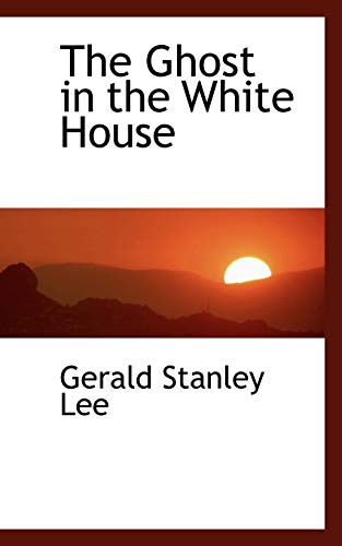 9780559945182: The Ghost in the White House