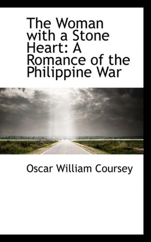 9780559945434: The Woman with a Stone Heart: A Romance of the Philippine War