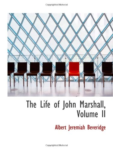 9780559949203: The Life of John Marshall, Volume II