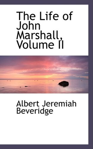 9780559949296: The Life of John Marshall, Volume II