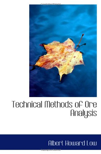 9780559954290: Technical Methods of Ore Analysis