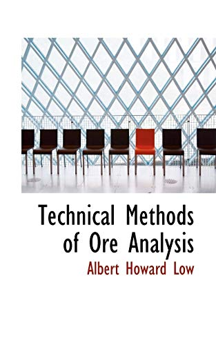 9780559954306: Technical Methods of Ore Analysis