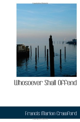 9780559957598: Whosoever Shall Offend