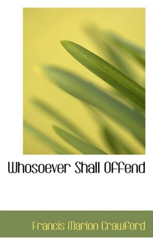 9780559957628: Whosoever Shall Offend