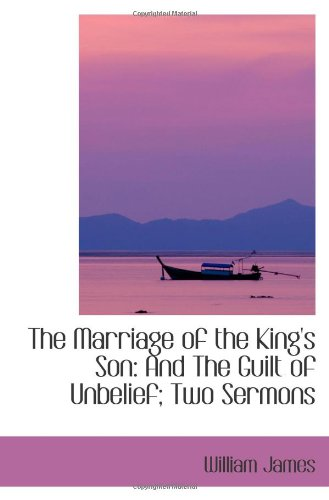 9780559958069: The Marriage of the King's Son: And The Guilt of Unbelief; Two Sermons