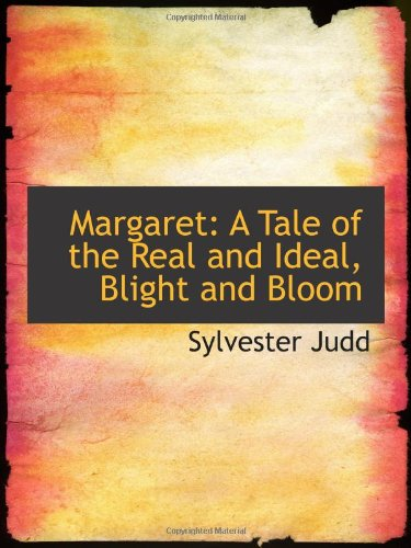 9780559961717: Margaret: A Tale of the Real and Ideal, Blight and Bloom