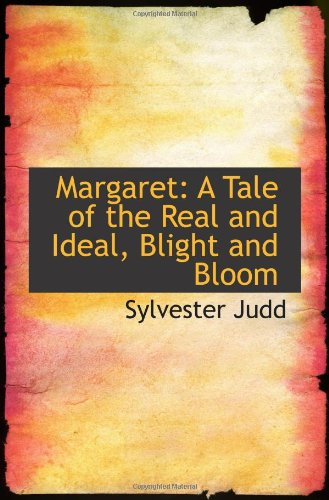 9780559961762: Margaret: A Tale of the Real and Ideal, Blight and Bloom